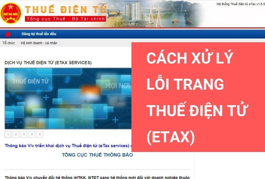 Xử lý lỗi trang thuế điện tử etax