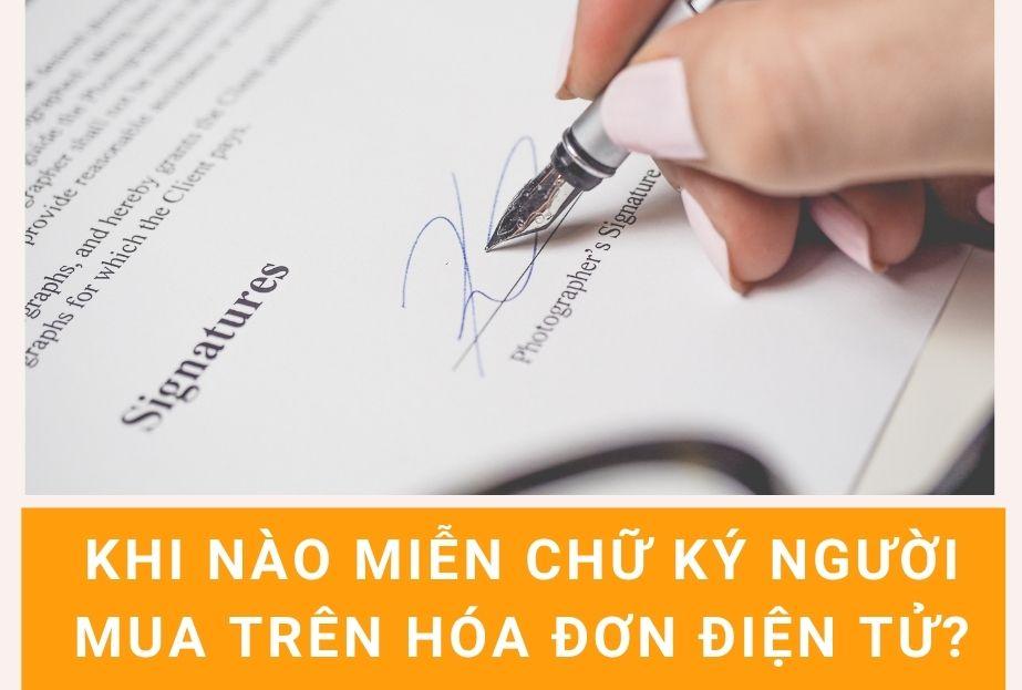 Khi nào miễn chữ ký người mua trên hóa đơn điện tử